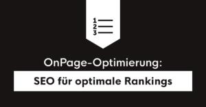 Wie du mit OnPage-Optimierung bessere Rankings erzielst und die User-Experience verbesserst